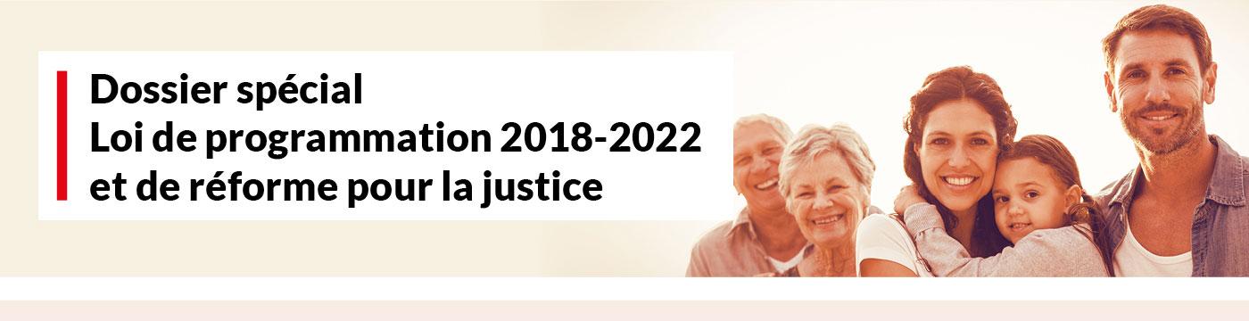 Dossier spécialLoi de programmation 2018-2022 et de réforme pour la justice